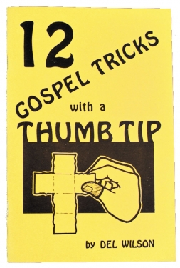 Bible Magic Tricks Twelve great ideas for presenting the Gospel using a thumb tip. Properly titled with a scriptural application to guide the audience through the lesson.