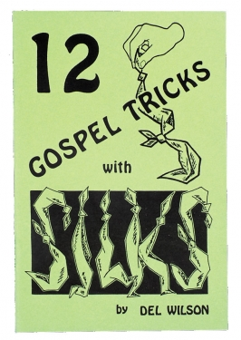 12 Gospel Tricks With Silks! If you want to add some color and beauty to your program, inclide some silk magic. Here is a book full of grand old tricks wqith original Gospel routines.